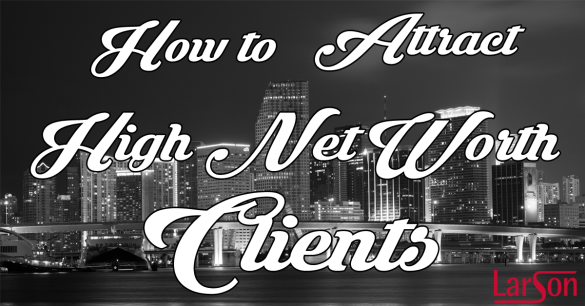 how to attract high net worth clients