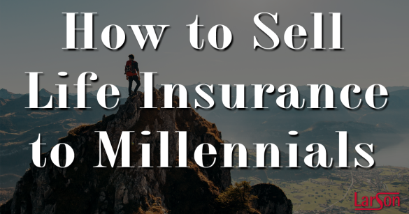 how to sell life insurance to millennials