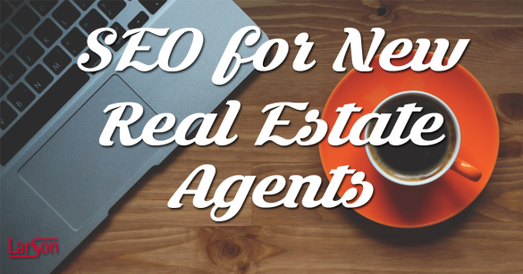 SEO for new real estate agents
